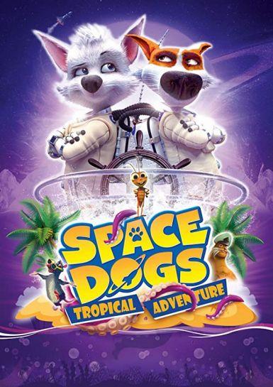 太空狗:热带冒险 2020.HD720P 高清下载